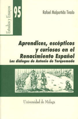 APRENDICES, ESCÉPTICOS Y CURIOSOS EN EL RENACIMIENTO ESPAÑOL