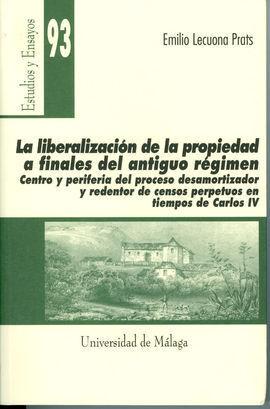 LIBERALIZACIÓN DE LA PROPIEDAD A FINALES DEL ANTIGUO RÉGIMEN, LA