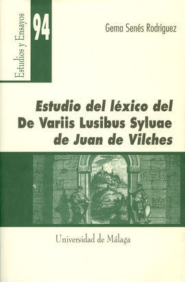 ESTUDIO DEL LÉXICO DEL DE VARIIS LUSIBUS SYLUAE DE JUAN DE VILCHES