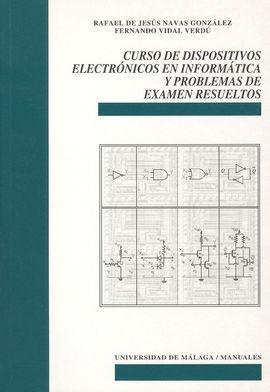 CURSO DE DISPOSITIVOS ELECTRÓNICOS EN INFORMÁTICA Y PROBLEMAS DE EXAMEN RESUELTO
