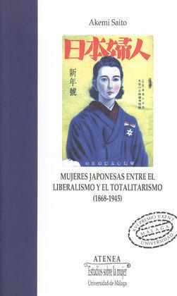 MUJERES JAPONESAS ENTRE EL LIBERALISMO Y EL TOTALITARISMO (1868-1945)