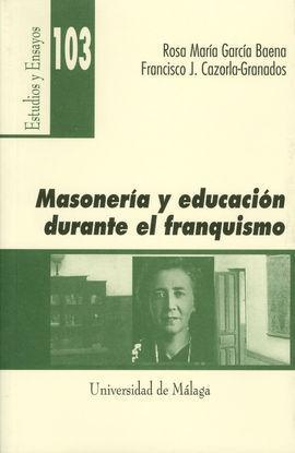 MASONERÍA Y EDUCACIÓN DURANTE EL FRANQUISMO