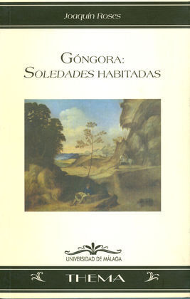 GÓNGORA. SOLEDADES HABITADAS