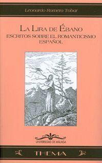 LA LIRA DE ÉBANO. ESTUDIOS SOBRE EL ROMANTICISMO E