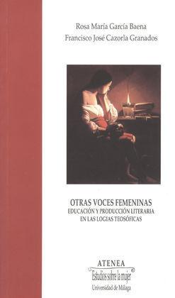 OTRAS VOCES FEMENINAS: EDUCACIÓN Y PRODUCCIÓN LITERARIA EN LAS LOGIAS TEOSÓFICAS