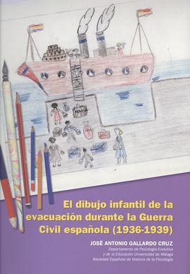 EL DIBUJO INFANTIL DE LA EVACUACIÓN DURANTE LA GUERRA CIVIL ESPAÑOLA (1936-1939)
