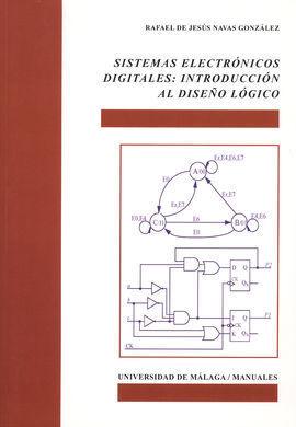SISTEMAS ELECTRÓNICOS DIGITALES: INTRODUCCIÓN AL DISEÑO LÓGICO