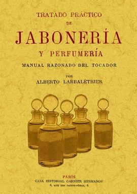 TRATADO PRACTICO DE JABONERIA Y PERFUMERIA