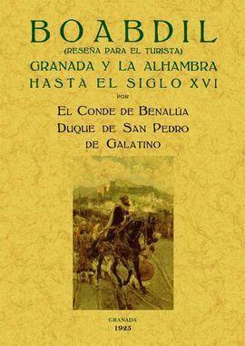 BOABDIL.GRANADA Y LA ALHAMBRA HASTA EL S.XVI