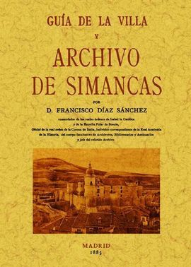GUIA DE LA VILLA Y ARCHIVO DE SIMANCAS