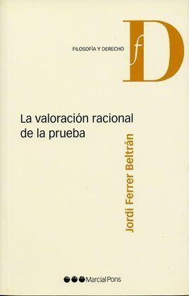 LA VALORACIÓN RACIONAL DE LA PRUEBA