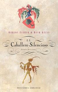EL CABALLERO SILENCIOSO Y OTROS RELATOS