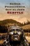 SEÑOR PRESIDENTE, SOY EL JEFE SEATTLE