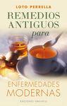 REMEDIOS ANTIGUOS PARA ENFERMEDADES MODERNAS