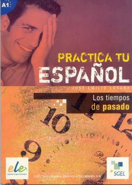 PRACTICA TU ESPAÑOL: PROBLEMAS CON EL USO DEL PASADO (B1)