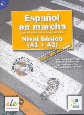 ESPAÑOL EN MARCHA. NIVEL BÁSICO (A1+A2) CON CD