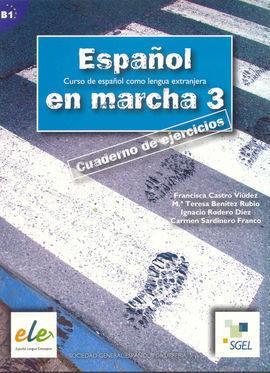 ESPAÑOL EN MARCHA 3. B1. CURSO DE ESPAÑOL COMO LENGUA EXTRANJERA. CUADERNO DE EJERCICIOS
