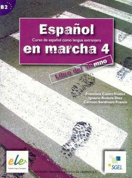 ESPAÑOL EN MARCHA 4 B2. LIBRO DEL ALUMNO. CURSO DE ESPAÑOL COMO LENGUA EXTRANJERA