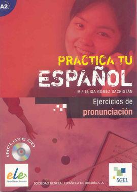 PRACTICA TU ESPAÑOL. EJER. DE PRONUNCIACIÓN A2