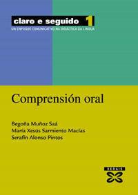 CLARO E SEGUIDO 1. COMPRENSIÓN ORAL : UN ENFOQUE COMUNICATIVO NA DIDÁCTICA DA LI