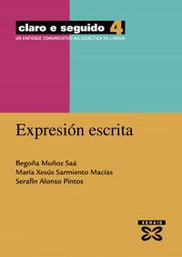 CLARO E SEGUIDO 4. EXPRESIÓN ESCRITA : UN ENFOQUE COMUNICATIVO NA DIDÁCTICA DA L