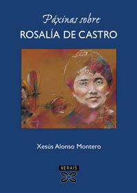 PÁXINAS SOBRE ROSALÍA DE CASTRO (1957-2004)