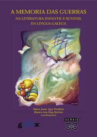 A MEMORIA DAS GUERRAS NA LITERATURA INFANTIL E XUVENIL EN LINGUA GALEGA : ANTOLO