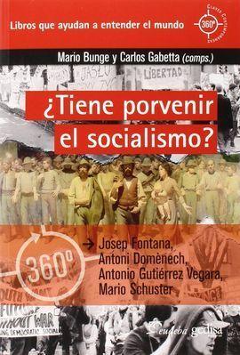 ¿ TIENE PORVENIR EL SOCIALISMO ?