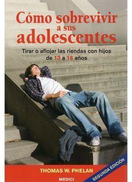 COMO SOBREVIVIR A SUS ADOLESCENTES