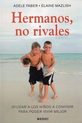 HERMANOS, NO RIVALES