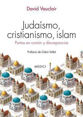 JUDAISMO, CRISTIANISMO, ISLAM