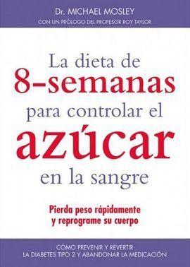 LA DIETA DE 8-SEMANAS PARA CONTROLAR EL AZÚCAR EN LA SANGRE