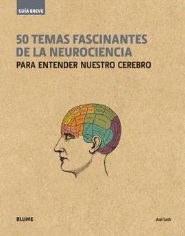 GUIA BREVE. 50 TEMAS FASCINANTES DE LA NEUROCIENCIA (RUSTICA)