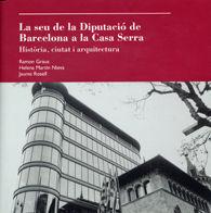 SEU DE LA DIPUTACIÓ DE  BARCELONA A LA CASA SERRA, LA