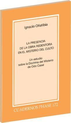 PRESENCIA DE LA OBRA REDENTORA EN EL MISTERIO DEL CULTO, LA