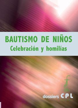 BAUTISMO DE NIÑOS. CELEBRACIÓN Y HOMILÍAS
