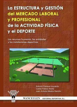 LA ESTRUCTURA Y GESTIÑN DEL MERCADO LABORAL Y PROF