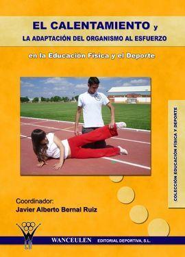 CALENTAMIENTO Y LA ADAPTACION DEL ORGANISMO AL ESFUERZO,EL.