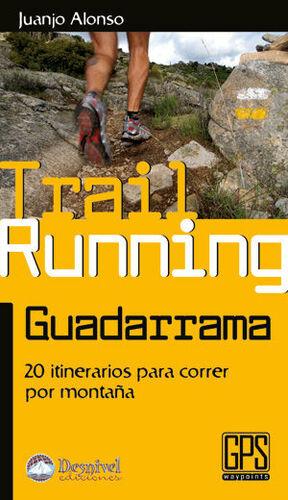 TRAIL RUNNING GUADARRAMA.20 ITINERARIOS CORRER POR MONTA?A