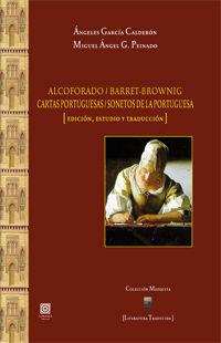 ALCOFORADO / BARRET-BROWNIG. CARTAS PORTUGUESAS / SONETOS DE LA PORTUGUESA