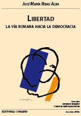LIBERTAD. LA VIA ROMANA HACIA LA DEMOCRACIA
