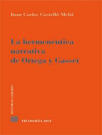 LA HERMENÉUTICA NARRATIVA DE ORTEGA Y GASSET