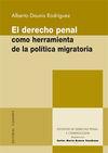 EL DERECHO PENAL COMO HERRAMIENTA DE LA POLÍTICA MIGRATORIA