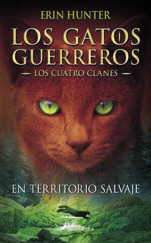 EN TERRITORIO SALVAJE. LOS GATOS GUERREROS I