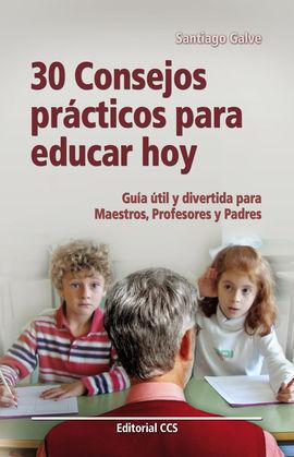 30 CONSEJOS PRÁCTICOS PARA EDUCAR HOY