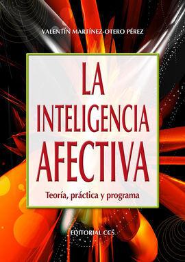 INTELIGENCIA AFECTIVA, LA. TEORIA, PRACTICA Y PROGRAMA