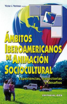 AMBITOS IBEROAMERICANOS DE ANIMACION SOCIOCULTURAL