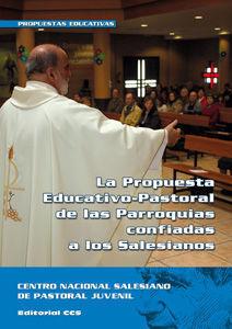 LA PROPUESTA EDUCATIVO-PASTORAL DE LAS PARROQUIAS CONFIADAS A LOS SALESIANOS