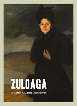 ZULOAGA. EN EL PARIS DE LA BELLE EPOQUE 1889-1914