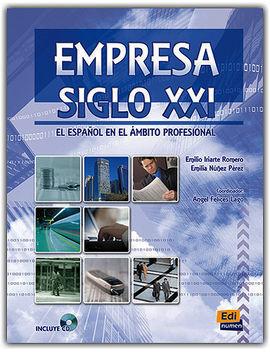 EMPRESA SIGLO XXI. EL ESPAÑOL EN EL ÁMBITO PROFESIONAL + CD